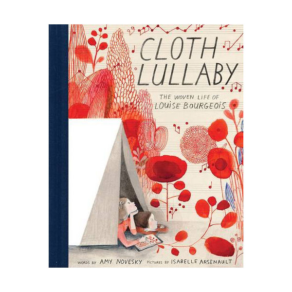 RL 5.7 : Cloth Lullaby : The Woven Life of Louise Bourgeois (Hardcover)