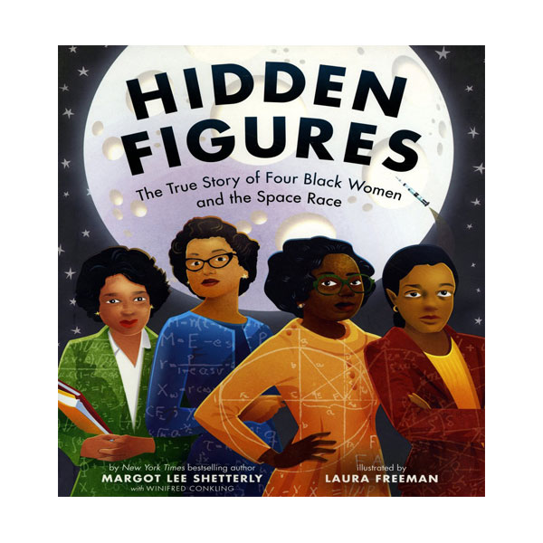 RL 5.8 : Hidden Figures : The True Story of Four Black Women and the Space Race (Hardcover)