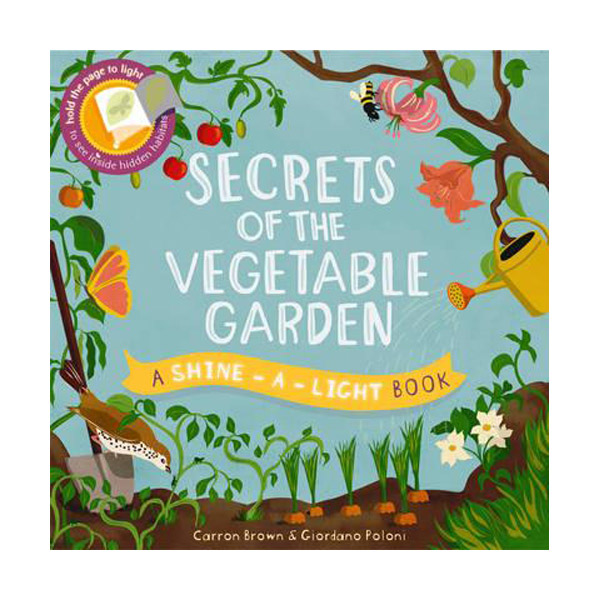 Shine a light : Secrets of the Vegetable Garden (Paperback)