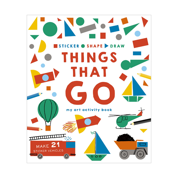 Sticker, Shape, Draw : Things that Go : My Art Activity Book (Paperback, 영국판)