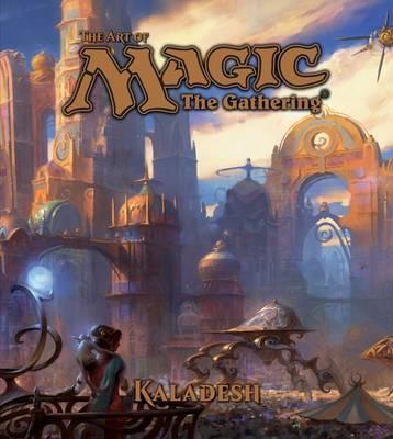 The Art of Magic : The Gathering : Kaladesh (Hardcover)