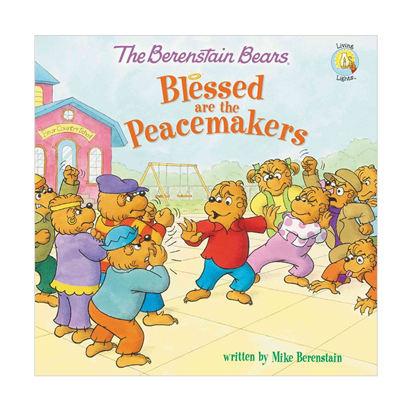 The Berenstain Bears Blessed are the Peacemakers (Paperback)