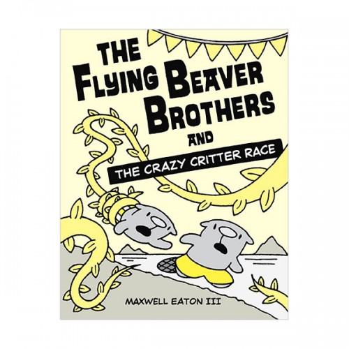 The Flying Beaver Brothers #06: The Flying Beaver Brothers and the Crazy Critter Race (Paperback)