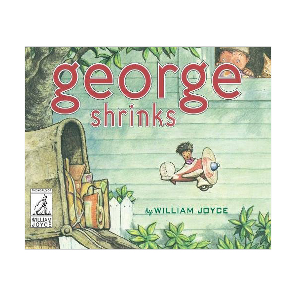 The World of William Joyce : George Shrinks (Hardcover)