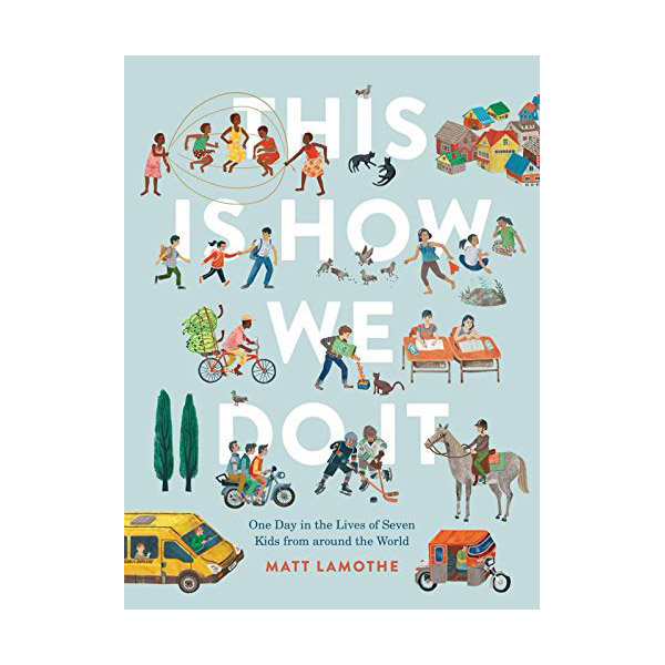 This Is How We Do It : One Day in the Lives of Seven Kids from around the World (Hardcover)