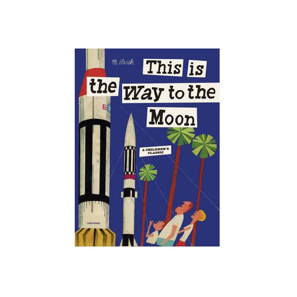 This is the Way to the Moon : A Children's Classic (Hardcover)