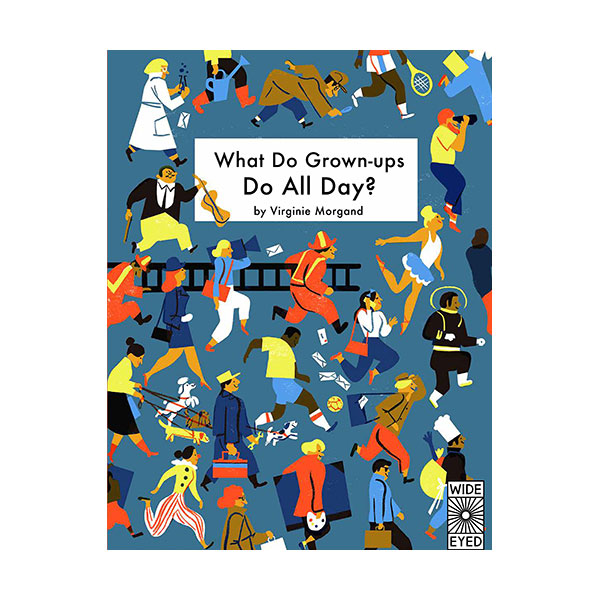 What Do Grown-Ups Do All Day? (Hardcover)