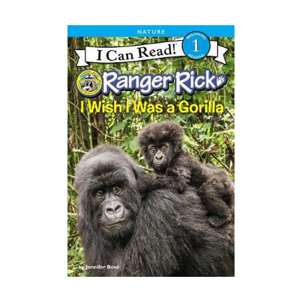 I Can Read Level 1 : Ranger Rick : I Wish I Was a Gorilla (Paperback)
