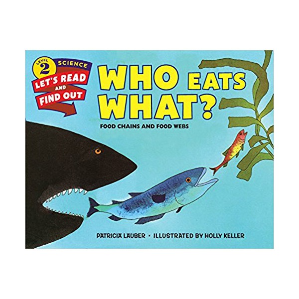 Let's-Read-and-Find-Out Science 2 : Who Eats What? : Food Chains and Food Webs (Paperback)