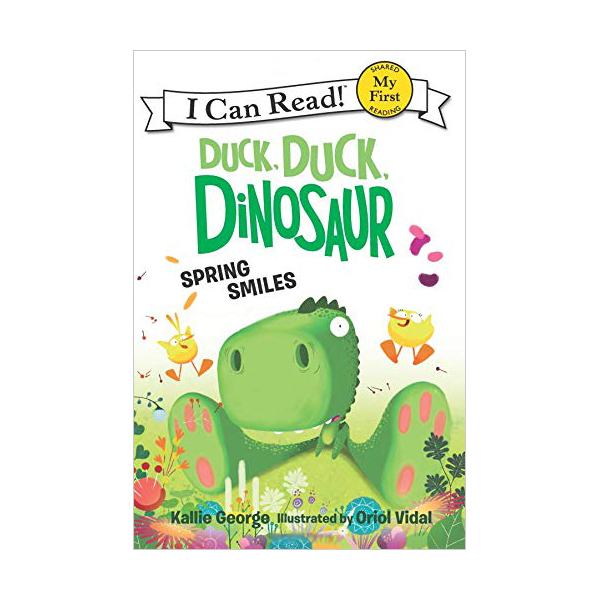 My First I Can Read Book : Duck, Duck, Dinosaur : Spring Smiles (Paperback)