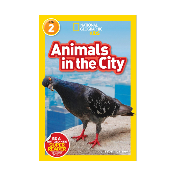 National Geographic Kids Readers Level 2 : Animals in the City (Paperback)