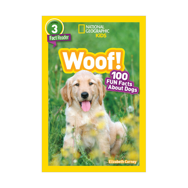 National Geographic Kids Readers Level 3 : Woof! 100 Fun Facts About Dogs (Paperback)