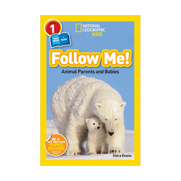 National Geographic Readers 1 : Follow Me : Animal Parents and Babies (Paperback)