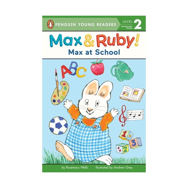 Penguin Young Readers Level 2 : Max and Ruby : Max at School (Paperback)