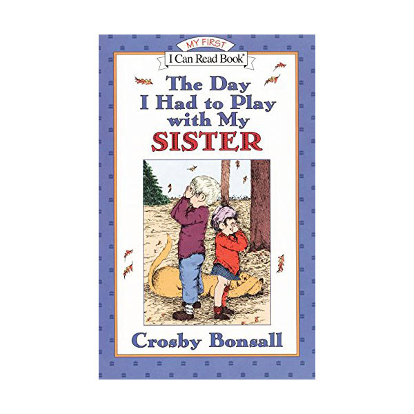 RL 0.5 : My First I Can Read : The Day I Had to Play With My Sister (Paperback)