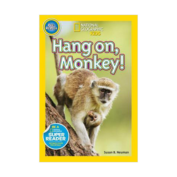 RL 0.5 : National Geographic Kids Readers Pre-Level : Hang On, Monkey! (Paperback)