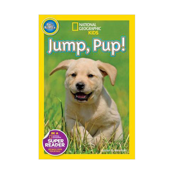 RL 0.5 : National Geographic Kids Readers Pre-Level : Jump Pup! (Paperback)