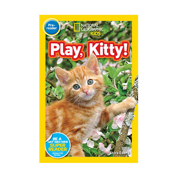 RL 0.6 : National Geographic Kids Readers Pre-Reader : Play, Kitty! (Paperback)