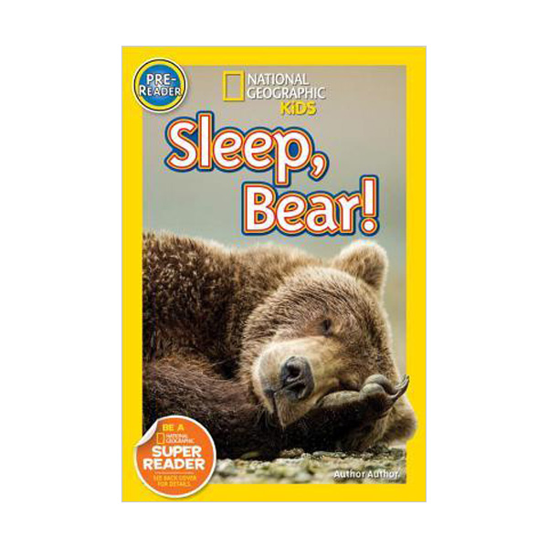 RL 0.7 : National Geographic Kids Readers Pre-Level : Sleep, Bear! (Paperback)