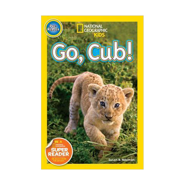 RL 0.8 : National Geographic Kids Readers Pre-Level : Go, Cub! (Paperback)