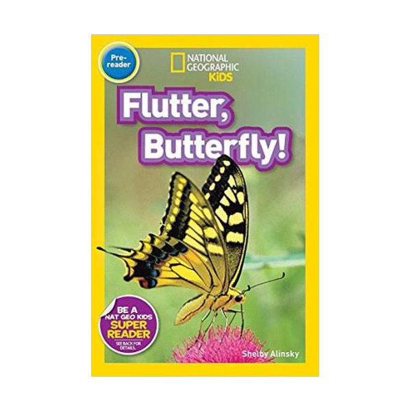 RL 0.9 : National Geographic Kids Readers Pre-Level : Flutter, Butterfly! (Paperback)