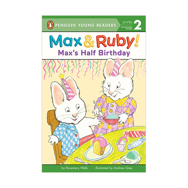 Penguin Young Readers 2 : Max and Ruby : Max's Half Birthday (Paperback)