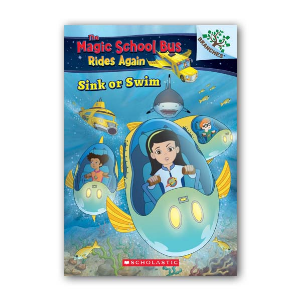 The Magic School Bus Rides Again #01 : Sink or Swim : A Branches Book (Paperback)