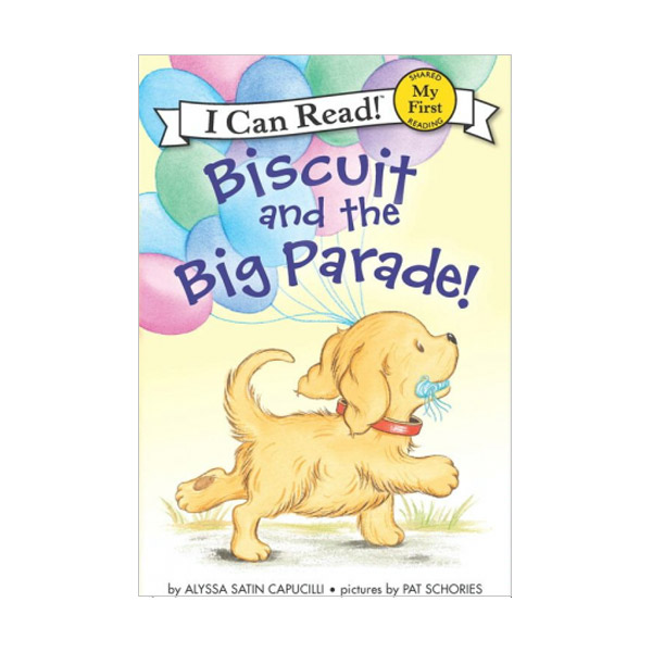 RL 1.1 : My First I Can Read : Biscuit and the Big Parade! (Paperback)