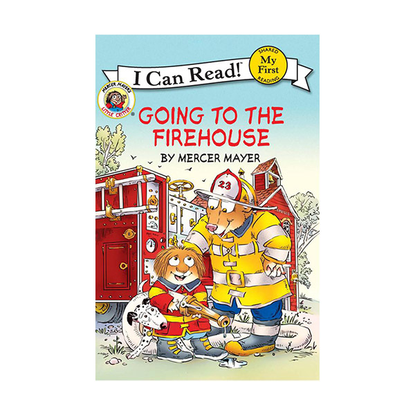 RL 1.1 : My First I Can Read : Little Critter : Going to the Firehouse (Paperback)