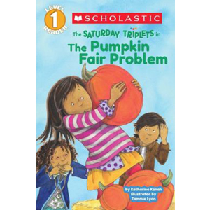 Scholastic Reader Level 1 : The Saturday Triplets #2 : The Pumpkin Fair Problem (Paperback)