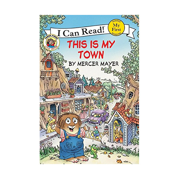 RL 1.2 : My First I Can Read : Little Critter : This Is My Town (Paperback)