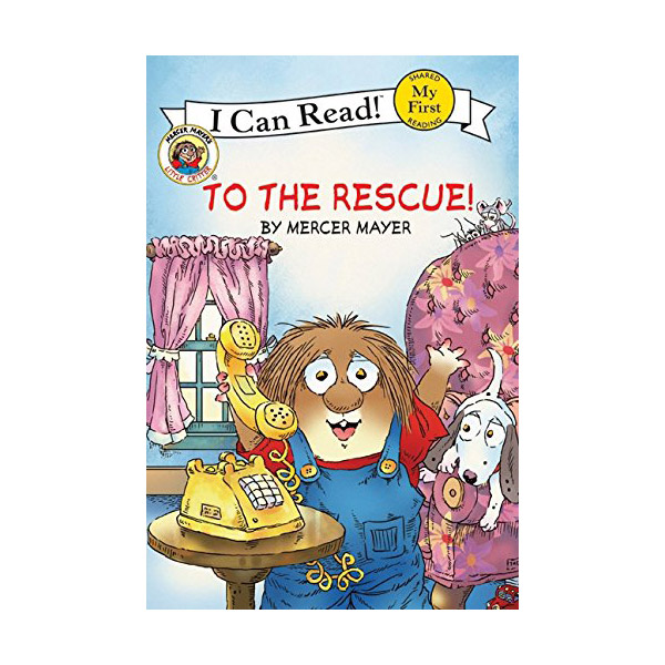 RL 1.2 : My First I Can Read : Little Critter : To the Rescue! (Paperback)
