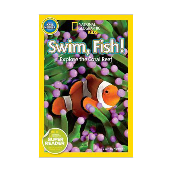 RL 1.2 : National Geographic Kids Readers Pre-Level : Swim, Fish! : Explore the Coral Reef (Paperback)