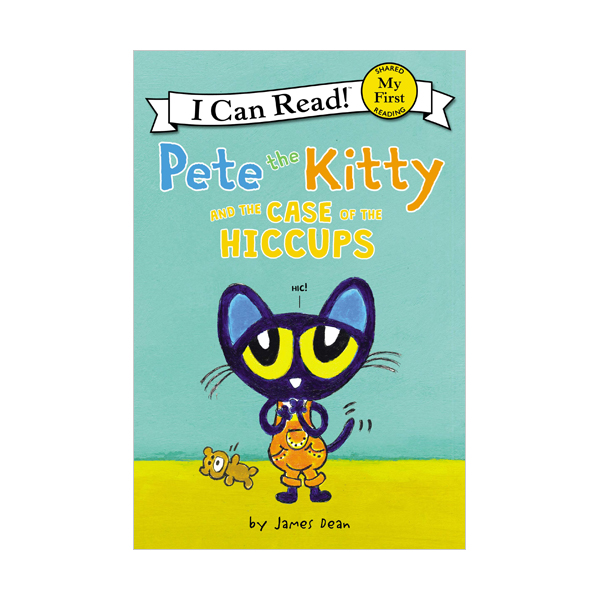 RL 1.3 : My First I Can Read : Pete the Kitty and the Case of the Hiccups (Paperback)