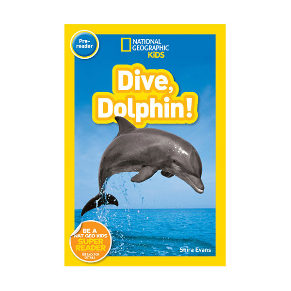 RL 1.3 : National Geographic Kids Readers Pre-Reader : Dive, Dolphin (Paperback)