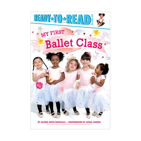 RL 1.3 : Ready to Read Pre : My First Ballet Class (Paperback)