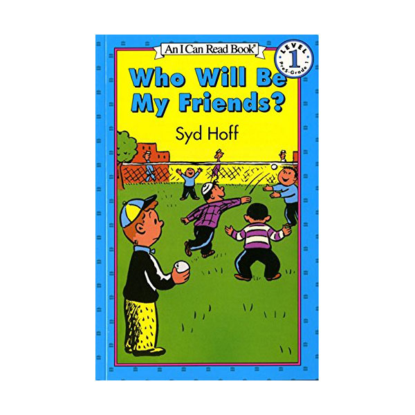 RL 1.4 : An I Can Read Book Level 1 : Who Will Be My Friends? (Paperback)