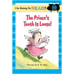 RL 1.4 : I'm Going to Read! Level 1 : The Prince's Tooth is Loose! (Paperback)