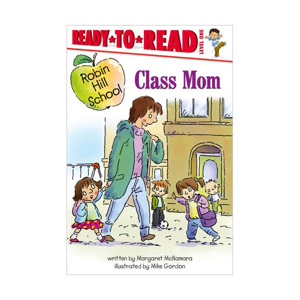 Ready To Read Level 1 : Robin Hill School : Class Mom (paperback)