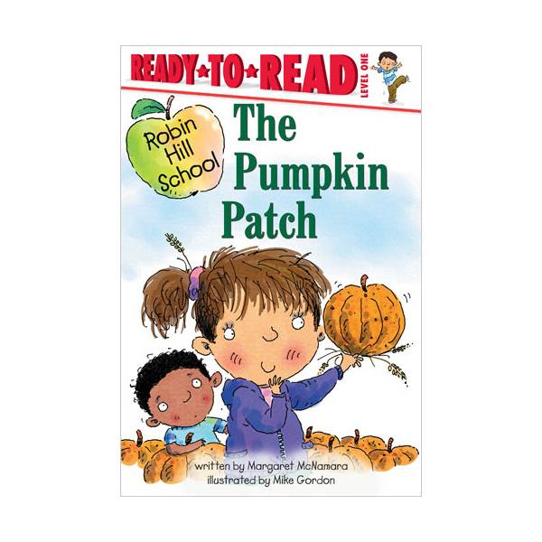 Ready To Read Level 1 : Robin Hill School : The Pumpkin Patch(paperback)