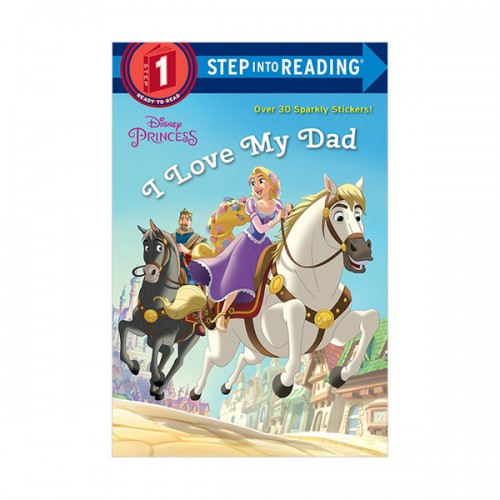 RL 1.5 : Step into Reading 1 : Disney Princess : I Love My Dad (Paperback)