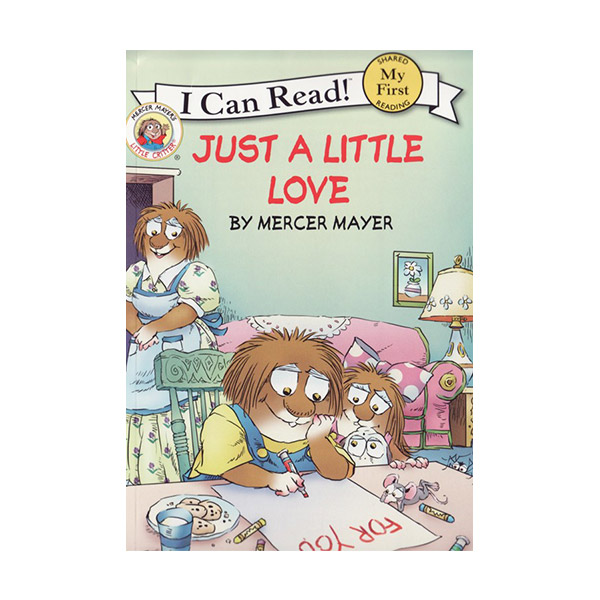 RL 1.6 : My First I Can Read : Little Critter : Just a Little Love (Paperback)
