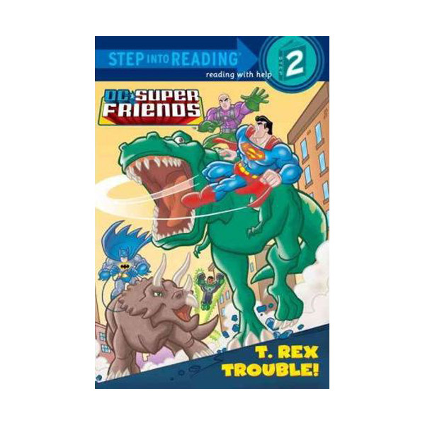 Step into Reading 2 : DC Super Friends : T. Rex Trouble! (Paperback)