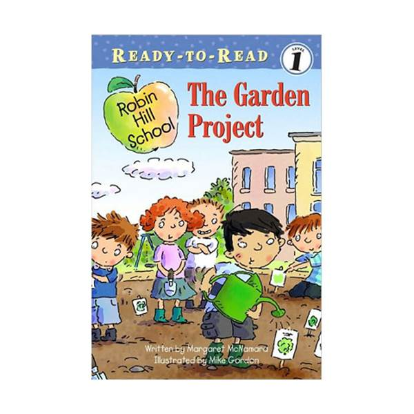 Ready To Read Level 1 : Robin Hill School : The Garden Project(paperback)