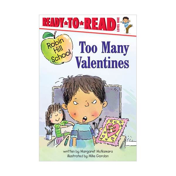 Ready To Read Level 1 : Robin Hill School : Too Many Valentines (paperback)