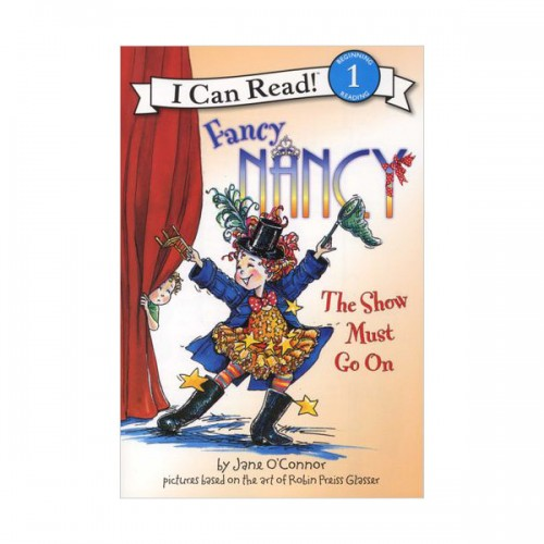 I Can Read Book Level 1 : Fancy Nancy: The Show Must Go On (Paperback)