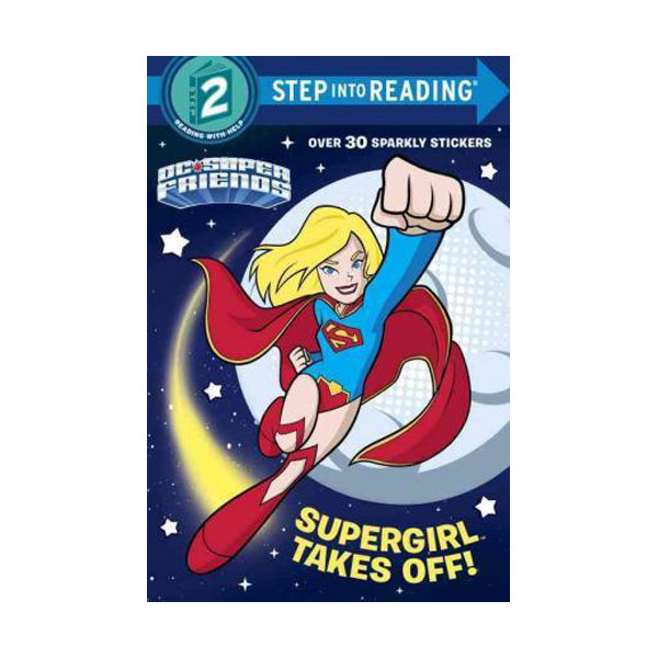 RL 1.9 : Step into Reading 2 : DC Super Friends : Supergirl Takes Off! (Paperback)