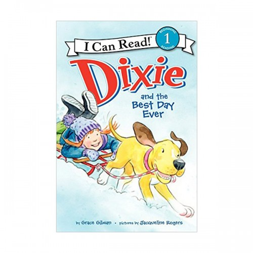 RL 2.0 : I Can Read Level 1 : Dixie and the Best Day Ever (Paperback)