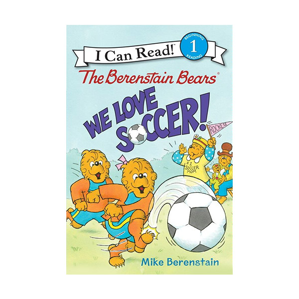 RL 2.0 : I Can Read Level 1 : The Berenstain Bears We Love Soccer! (Paperback)