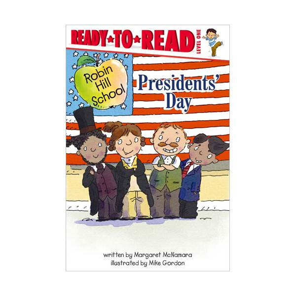 Ready To Read Level 1 : Robin Hill School : Presidents' Day (paperback)